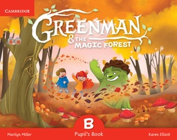 [9788490368343] PLATAFORMA GREENMAN AND THE MAGIC FOREST B PUPILS BOOK